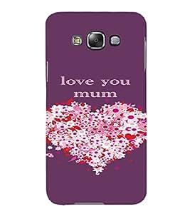 PrintVisa Mom Mother Quotes Design 3D Hard Polycarbonate Designer Back Case Cover for Samsung Galaxy E7