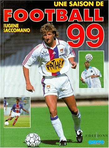 Une saison de football, 1999 par E. Saccomano