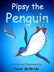 Pipsy the Penguin. (A Children's Rhyming Picture Book for ages 2-6)
