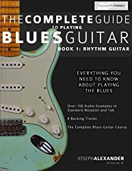 The Complete Guide to Playing Blues Guitar: Book One - Rhythm (Play Blues Guitar) (Volume 1) by Mr Joseph Alexander (2013-12-15)