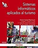 Sistemas inform????ticos aplicados al turismo / Computer Systems Applied to Tourism (Econom????a Y Empresa / Economics and Business) (Spanish Edition) by Antonio Guevara Plaza (2009-06-30)