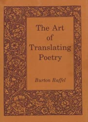 The Art of Translating Poetry by Burton Raffel (2006-01-09)