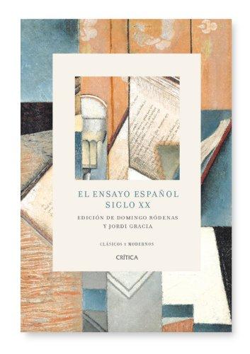 El ensayo español: Siglo XX (Letras de Humanidad)