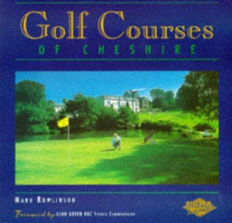 Golf Courses of Cheshire por Mark Rowlinson