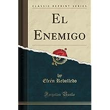 El Enemigo (Classic Reprint)