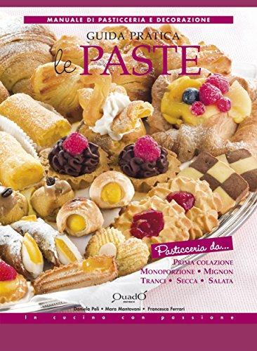 Le Paste - Guida Pratica (In cucina con passione)