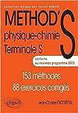 Méthod'S Physique-Chimie Terminale S Conforme au Programme 2012. 153 Méthodes 88 Exercices Corrigés de Jean-Charles Excoffon ( 10 juillet 2012 )