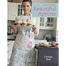 [(How to Sew Beautiful Aprons)] [By (author) Christa Rolf] published on (December, 2014)