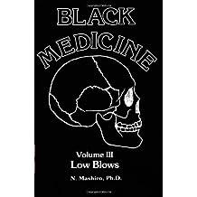 Black Medicine III: Low Blows