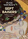Sept baisers : Bonheur et malheur en littérature par von Matt