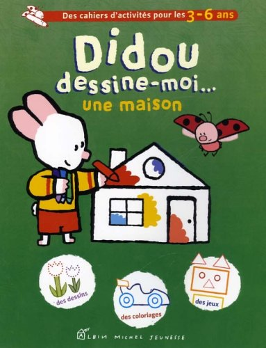 Didou Dessine-Moi Une Maison par Yves Got
