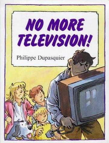 No More Television by Philippe Dupasquier (1999-05-01) par Philippe Dupasquier