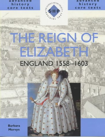 the-reign-of-elizabeth-england-1558-1603-shp-advanced-history-core-texts