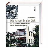 Die Kanzel in der DDR: Die ungewöhnliche Geschichte des St. Benno-Verlages