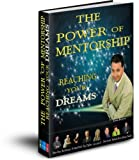 Power of Mentorship Reaching Your Dreams