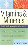 Thorsons Complete Guide to Vitamins and Minerals: All you need to know about Vitamins and Minerals for your Health (Collins Crime)