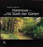 Hannover: Stadt der Gärten: Gärten einer Stadt