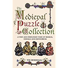 The Medieval Puzzle Collection: A Fine Perplexing Tome of Riddles, Enigmas and Con