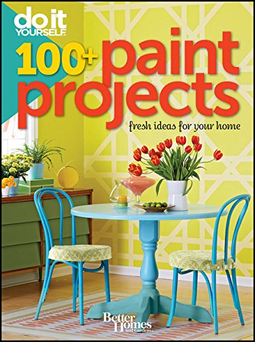 dens Do It Yourself: 100+ Paint Projects (Better Homes and Gardens Home, Band 36) ()