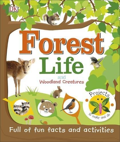 Forest Life and Woodland Creatures (Practical Facts)