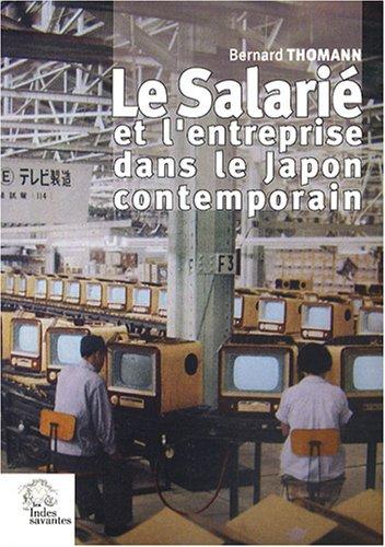 Le salarié et l'entreprise dans le Japon contemporain : Formes, genèse et mutations d'une relation de dépendance (1868-1999)