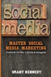 Social Media: Master Social Media Marketing - Facebook, Twitter, Youtube & Instagram