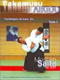 Takemusu aikido, tome 3 - Techniques de base, fin