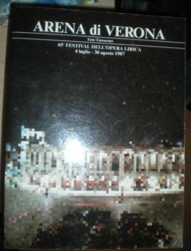 Arena di Verona. 65. Festival dell´operas Lirica 4 luglio - 30 agosto 1987