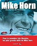 Mike Horn : aventurier de l'extr�me