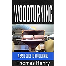 Woodturning: A Basic Guide to Woodturning