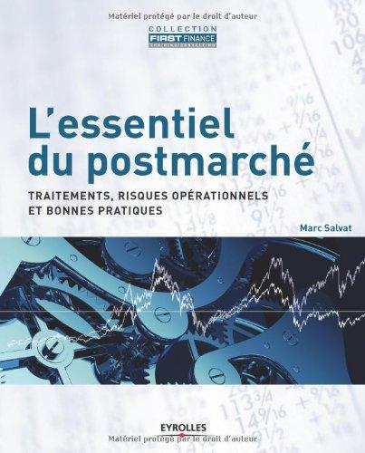 L'essentiel du postmarché: Traitements, risques opérationnels et bonnes pratiques. par Marc Salvat