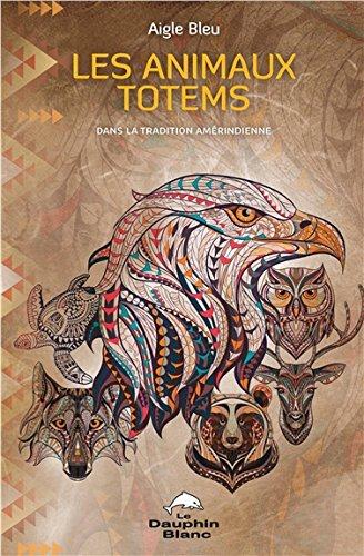 Les animaux totems dans la tradition amérindienne