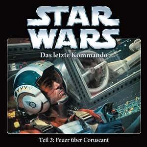 Star Wars Das letzte Kommando Teil 3: Feuer über Coruscant