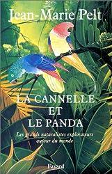 La Cannelle et le panda. Les Grands Naturalistes explorateurs autour du monde