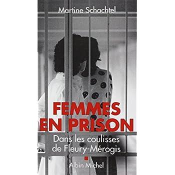 Femmes en prison: Dans les coulisses de Fleury-Mérogis