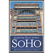 Exploring New York's SoHo (History & Guide) by Alfred Pommer (2012-09-25)