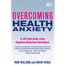 Overcoming Health Anxiety: A self-help guide using cognitive behavioural techniques (Overcoming Books)