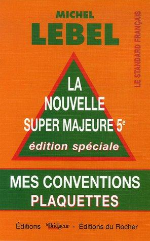 Plaquettes : Mes conventions La nouvelle super majeure 5e par Michel Lebel