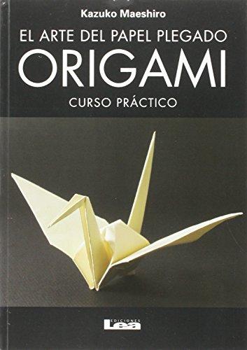 ORIGAMI. EL ARTE DEL PAPEL PLEG
