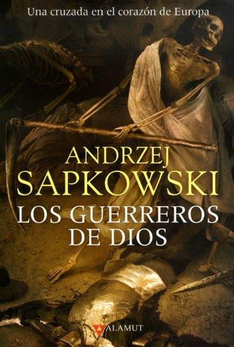 Los guerreros de Dios por Andrzej Sapkowski