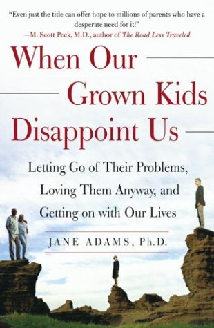 when-our-grown-kids-disappoint-us-letting-go-of-their-problems-loving-them-anyway-and-getting-on-wit