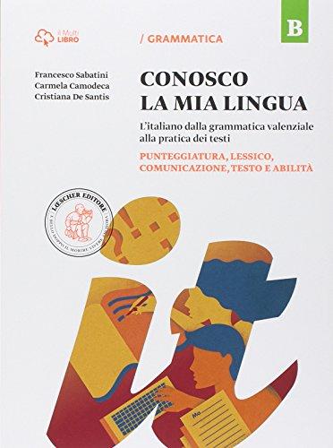 Conosco la mia lingua. Vol. B. Per la Scuola media. Con e-book. Con espansione online: 1