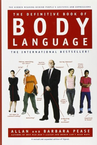 The Definitive Book of Body Language: The Hidden Meaning Behind People's Gestures and Expressions by Barbara Pease (2006-07-25)