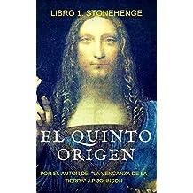 El Quinto Origen: Stonehenge (El Quinto Origen (Saga de 5 libros) nº 1)