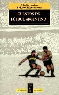 The Cuentos de Futbol Argentino par Roberto Fontanarrosa