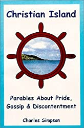 Christian Island: Parables about Pride, Gossip & Discontentment