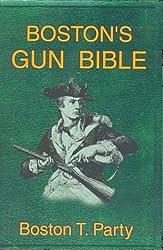 Boston's Gun Bible by Boston T. Party (2002-04-01)