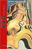 Salvador Dali : Désirs inassouvis : Du purisme au surréalisme, 1925-1935