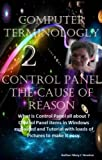 Computer Terminology 2: Control Panel Windows The Cause of Reason (English Edition)
