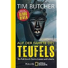 Auf der Fährte des Teufels: Zu Fuß durch Sierra Leone und Liberia (German Edition)